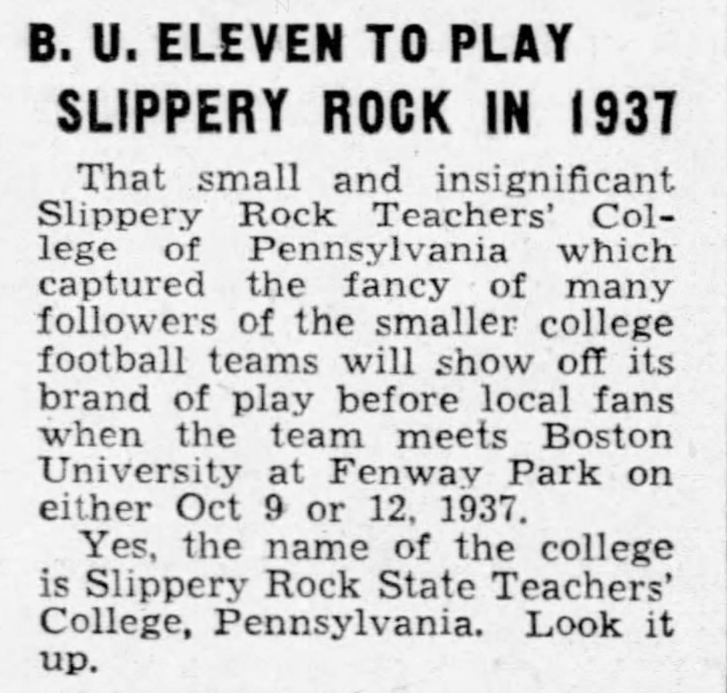 Slippery Rock played at Fenway Park against Boston University in 1937.